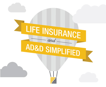 Life Insurance & AD&D Simplified.