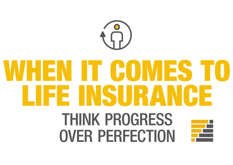 When it comes to life insurance, think progress over perfection. TruStage Life Insurance.